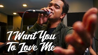 I Want You To Love Me COVER by Alif Satar & The Locos