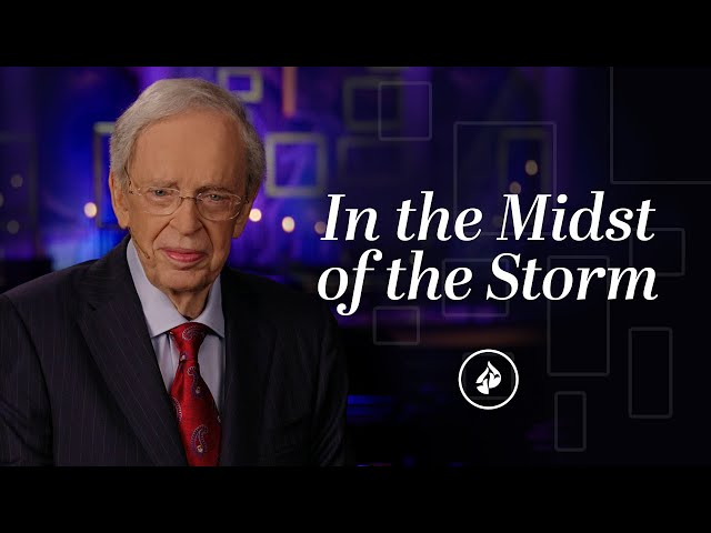In The Midst Of The Storm – Dr. Charles Stanley