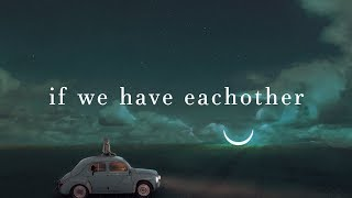 Gambar cover Alec Benjamin ~ If We Have Each Other (Lyrics)