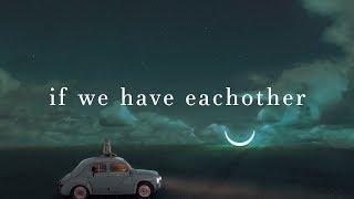 Download Alec Benjamin ~ If We Have Each Other (Lyrics)