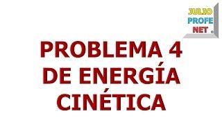 96. Problema 4 de Energía Cinética