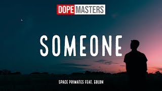 Space Primates feat. GOLDN - Someone (Lyrics)