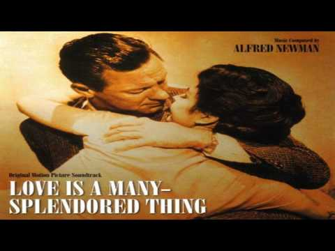 Alfred Newman - Love Is A Many Splendored Thing 1955  GMB