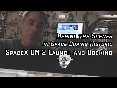 Behind the Scenes in Space During Historic SpaceX DM2 Launch and Docking