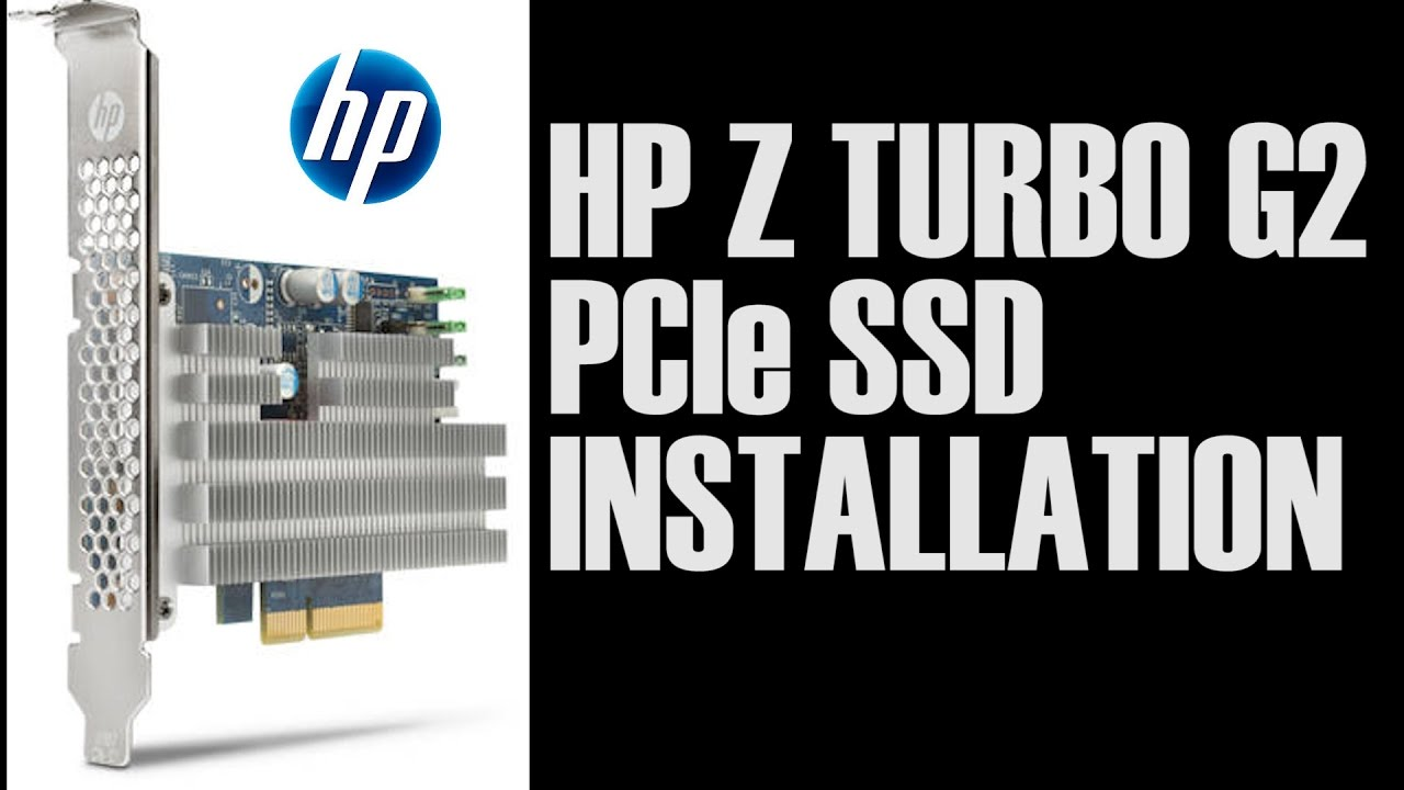 How To Install The Hp Z Turbo Drive G2 Pcie Ssd Youtube Z240 Tower Workstation W4v17pa