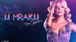 Ana Stajdohar - U MRAKU [OFFICIAL SINGLE 2011]