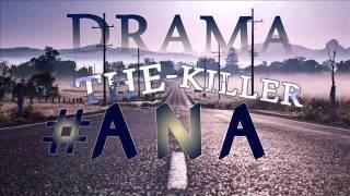 The-killer a-n-a (ALbum Drama)