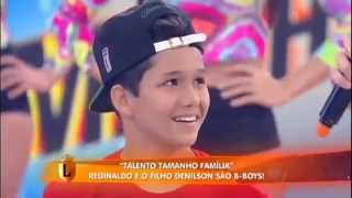 b.boy Denilson no Legendarios Pai e filho mostram talento no breakdance