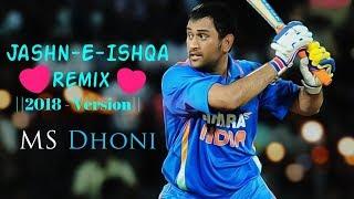 💗M S Dhoni💗- Jashn-e-Ishqa Remix ||2018 - Version|| [Entertainment Hub]