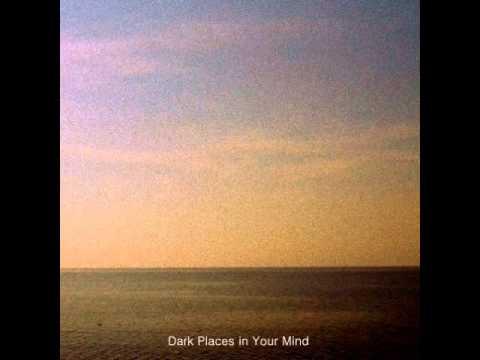 Dark Places in Your Mind Full Album