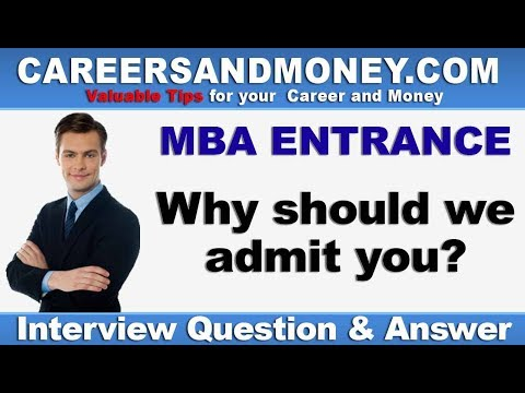 Why should we admit you? - MBA Entrance Interview Question & Answer