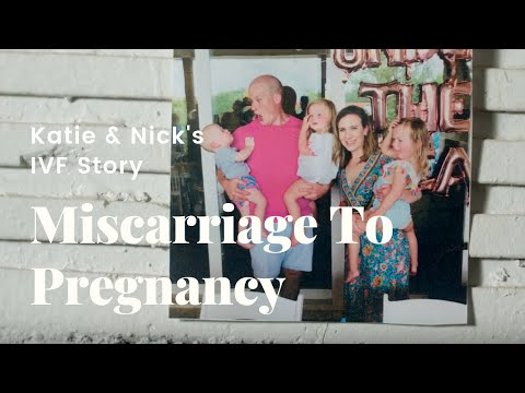 Recurrent Miscarriage To Successful Pregnancy | Katie and