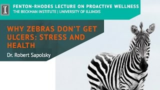 """Why Zebras Don't Get Ulcers: Stress and Health"" by Dr. Robert Sapolsky"