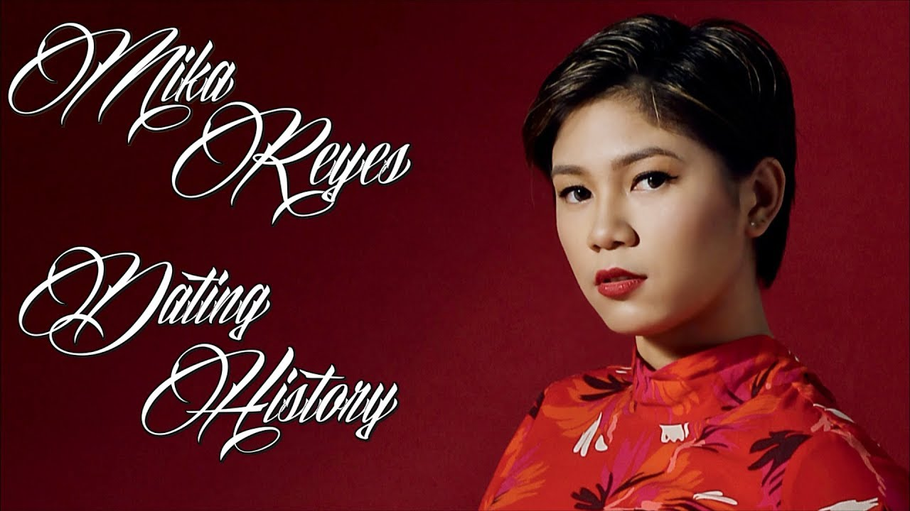 Men Mika Reyes Has Dated Youtube