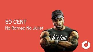 50 Cent No Romeo No Juliet.mp3