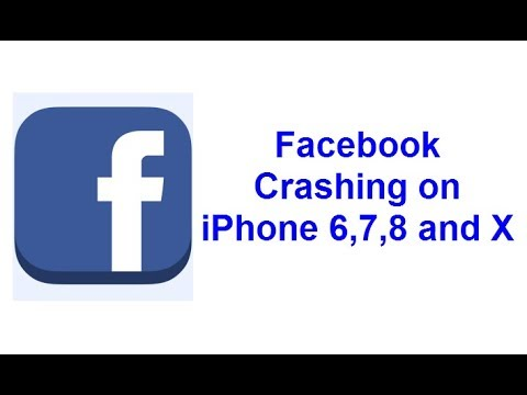 Facebook App Keeps Crashing on iPhone 6,7,8 and X - 2018