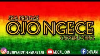 Download Mp3 Ska Reggae Ojo Ngece // Cover Lyrics