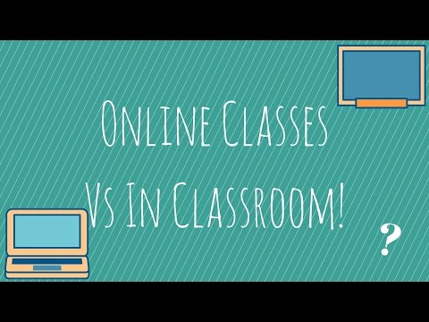 Online Classes vs In Classroom!  Pros and Cons