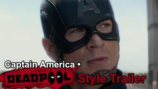 Captain America • Deadpool Style Trailer