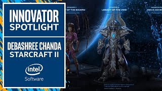 Debashree Chanda and StarCraft2 | Innovator Spotlight | Intel Software