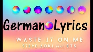Waste it on me - Steve Aoki ft. BTS (GERMAN LYRICS)