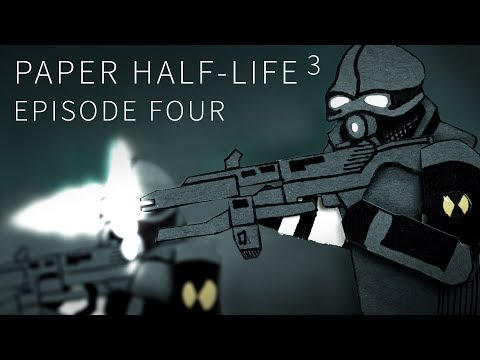 Paper Half-Life 3 - EPISODE FOUR