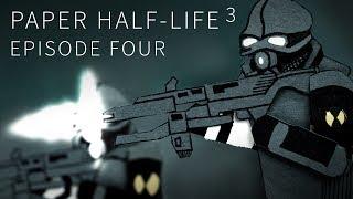 Paper Half-Life 3 - EPISODE FOUR