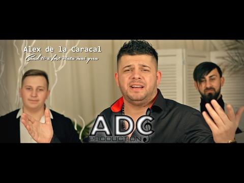 ALEX DE LA CARACAL - CAND MI-A FOST VIATA MAI GREA ( OFICIAL VIDEO 2017 )