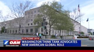 Washington Think Tank Advocates New American Global Role