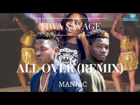 Tiwa Savage   All Over Remix Ft Maniac