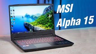 Đánh giá MSI Alpha 15: mạnh mẽ, đáng để xài!