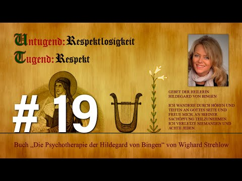 Hildegard von Bingen: Heilen mit der Kraft der Seele - Folge 19: Untugend - Respektlosigkeit