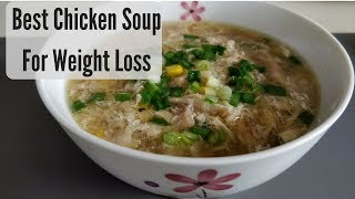 Best Chicken Soup for Weight Loss | Oil-Free and High Protein Diet Soup | Lose Weight Fast