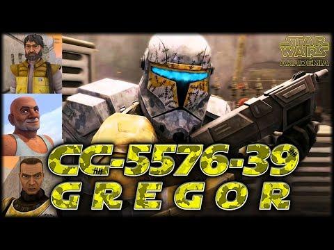 CC-5576-39 vagyis Gregor Klón kommandós és százados élete /KÁNON/... | Star Wars Akadémia