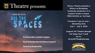 "MU Theatre Presents: ""All The Spaces"" A New Musical"