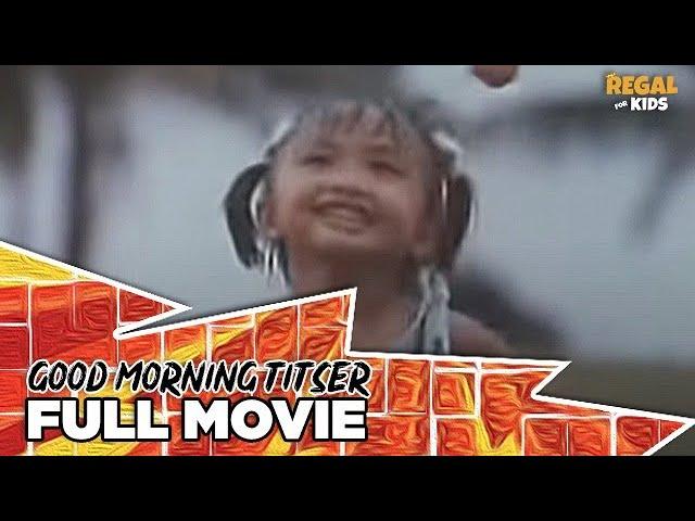 GOOD MORNING TITSER: Vic Sotto, Aiza Seguerra & Coney Reyes   Full Movie