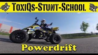 Quad Powerdrift Tutorial - ToxiQs-Stunt-School