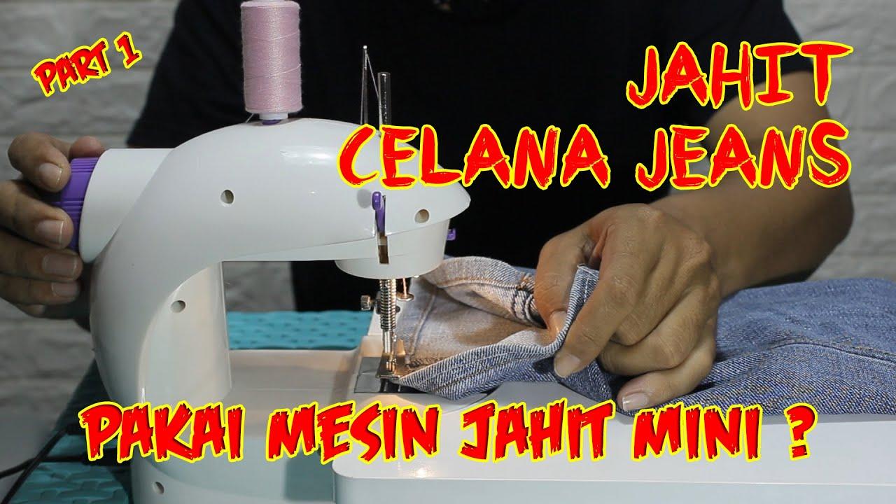 Menjahit Celana Jeans Pakai Mesin Jahit Mini Portable Emang Bisa Part 1 Youtube