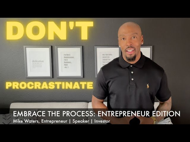 EMBRACE THE PROCESS   Entrepreneur Edition   Do What You Don't Want to Do!