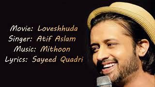 Aatif_ asalam_me  jise chaha hi nahi o shkhs acha lagta he sed song