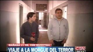 C5N - ADELANTO DE C5N INVESTIGA: VIAJE A LA MORGUE DEL TERROR (18/08/13)