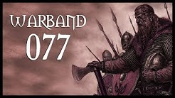 Let's Play Mount & Blade: Warband Gameplay Part 77 (HUGE GRAVETH - 2017)