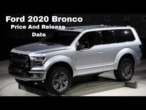 Ford 2020 Bronco | Price And Release Date