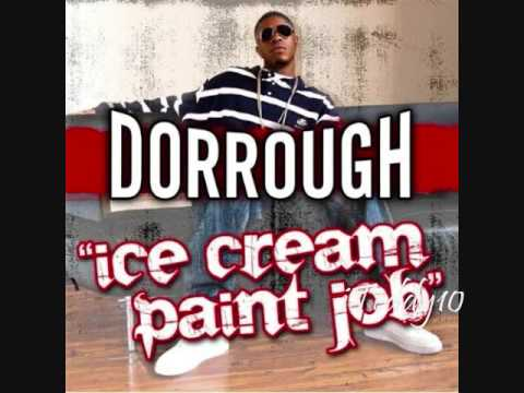Dorrough - Ice Cream Paint Job - [MP3\DOWNLOAD LINK] + Full Lyrics