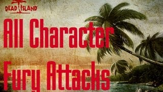 Dead Island - All Character Fury Attacks HD