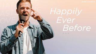 Happily Ever Before   Pastor Jon Krist   Zion Church