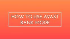 Avast bank mode