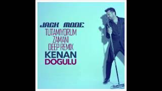 Kenan Doğulu - Tutamıyorum Zamanı ( Jack Mode Deep Remix ) Video