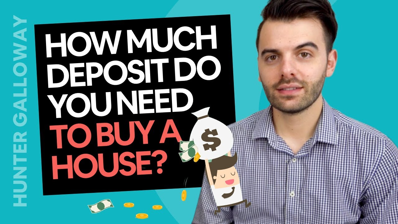 How Much Deposit Do You Need For A House