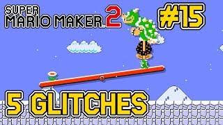 5 Glitches In Super Mario Maker 2 [#15]